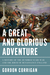 A Great and Glorious Adventure: A History of the Hundred Years War and the Birth of Renaissance England