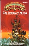 The Deathlord of Ixia (Lone Wolf, #17)