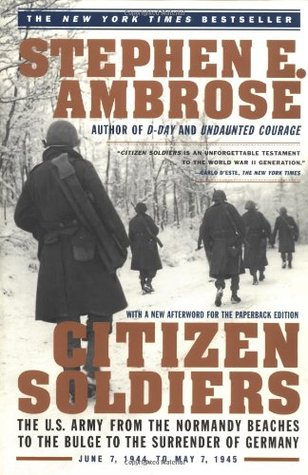 Citizen Soldiers by Stephen E. Ambrose