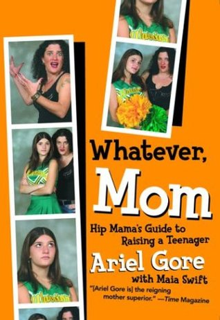 Whatever, Mom by Ariel Gore