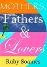 Mothers, Fathers & Lovers by Ruby Soames