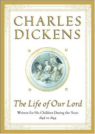 Download free The Life of Our Lord: Written for His Children During the Years 1846 to 1849 MOBI