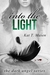 Into the Light by Kat T. Masen