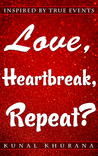 Love, Heartbreak, Repeat? by Kunal Khurana