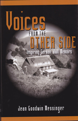 Voices From The Other Side: Inspiring German WWII Memoirs