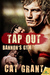 Tap Out (Bannon's Gym, #3)