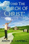 """Beyond The """"Church of Christ"""": Part 1"""