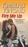 Fire Me Up (Pine Mountain, #4)