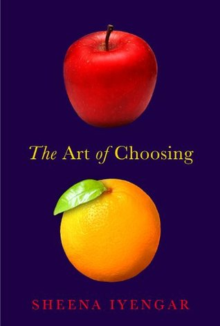 The Art of Choosing by Sheena Iyengar