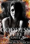 Goddess of Fire Ignite