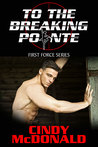 To the Breaking Pointe (First Force #2)