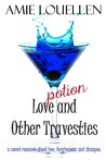 Love Potion and Other Travesties