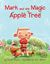 Mark and the Magic Apple Tree