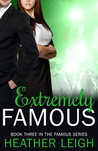 Extremely Famous (Famous, #3)