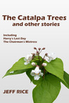 The Catalpa Trees, and other stories