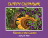Chippy Chipmunk:  Friends in the Garden