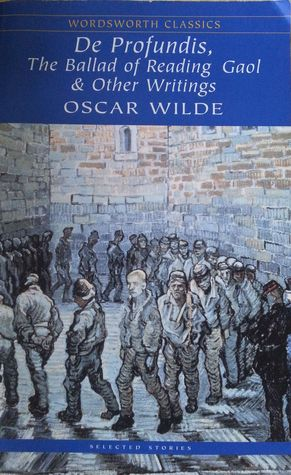 De Profundis, The Ballad of Reading Gaol & Other Writings by Oscar Wilde
