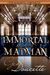 Immortal and the Madman (The Immortal Chronicles, #3)