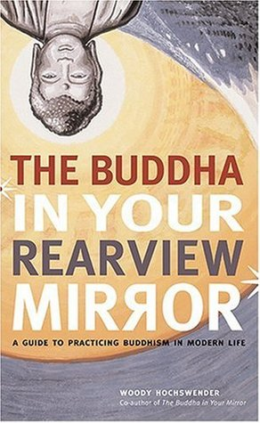 The Buddha in Your Rearview Mirror by Woody Hochswender