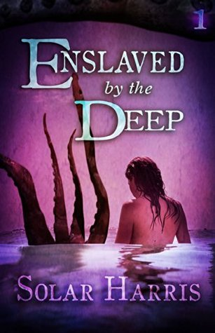 Enslaved by the Deep (Lust of the Eldritch Book 1)