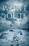 White Out: A Post Apocalyptic Thriller