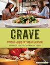 Crave: A Christian Longing for Food and Community (Her.meneutics eBooks Book 2)