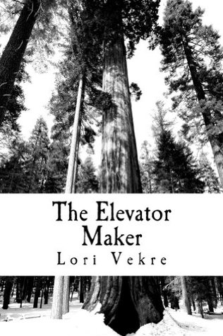 The Elevator Maker (The Muse is Musing Book 2) Lori Vekre