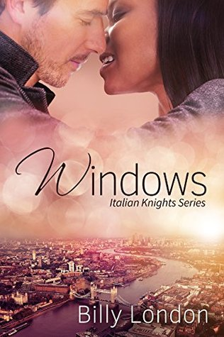Windows italian knights series book 1 by billy london for Window quotes goodreads