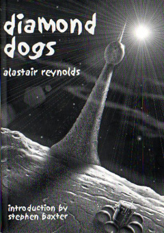 Diamond Dogs by Alastair Reynolds