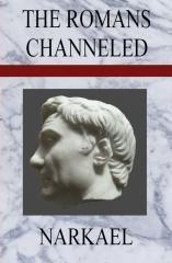 The Romans Channeled by Narkael