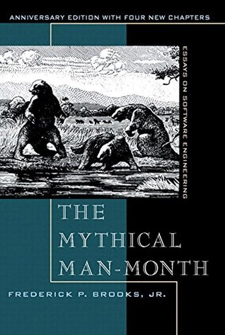 Mythical Man-Month, The: Essays on Software Engineering, Anniversary Edition, 2e