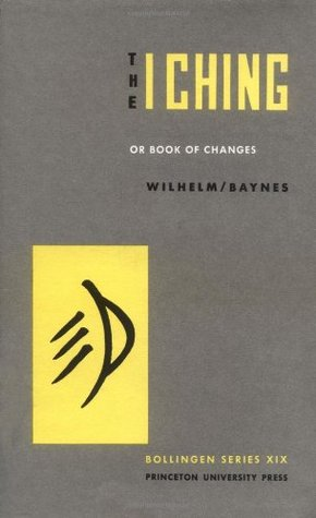 The I Ching or Book of Changes by Richard Wilhelm