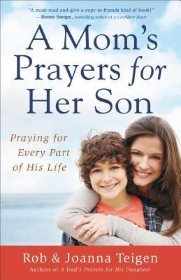 A Moms Prayers for Her Son: Praying for Every Part of His Life