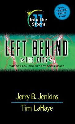 Into the Storm: The Search for Secret Documents (Left Behind: The Kids, #11)