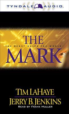 Read online The Mark: The Beast Rules the World (Left Behind #8) PDF by Tim F. LaHaye, Jerry B. Jenkins, Frank Muller