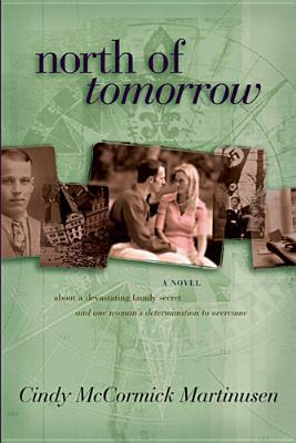 North of Tomorrow by Cindy McCormick Martinusen