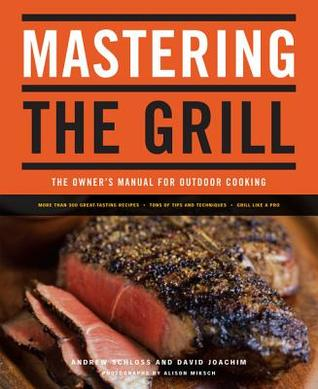 Mastering the Grill by Andrew Schloss