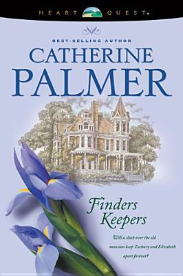 Finders Keepers by Catherine   Palmer