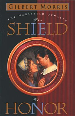 The Shield of Honor (Wakefield Dynasty #3)