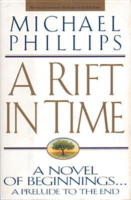 A Rift in Time by Michael R. Phillips