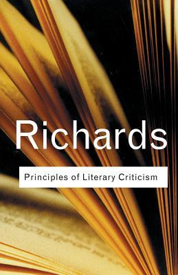 Principles of Literary Criticism (Routledge Classics) by Ivor A. Richards
