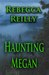 Haunting Megan by Rebecca  Reilly