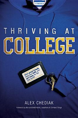 Thriving at College by Alex Chediak