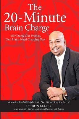 The 20-Minute Brain Charge Ron Kelley