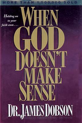 When God Doesn't Make Sense by James C. Dobson