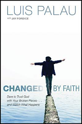 Changed By Faith by Luis Palau