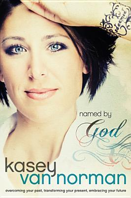 Named By God by Kasey Van Norman
