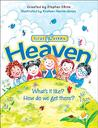 Heaven: What's It Like? How Do We Get There?