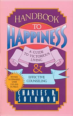 Handbook to Happiness by Charles R. Solomon