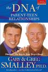 The DNA of Parent-Teen Relationships: Discover the Key to Your Teen's Heart